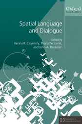 Spatial Language and Dialogue by Kenny R. Coventry
