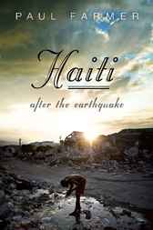 Haiti After the Earthquake by Paul Farmer