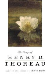 The Essays of Henry D. Thoreau by Henry David Thoreau