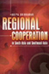 Regional Cooperation in South Asia and Southeast Asia by Kripa Sridharan