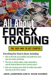 All About Forex Trading by John Jagerson