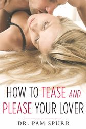 How to Tease and Please Your Lover
