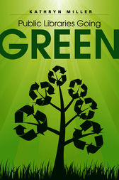 Public Libraries Going Green by Kathryn Miller