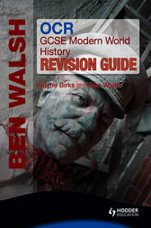 OCR GCSE Modern World History Revision Guide by Ben Walsh
