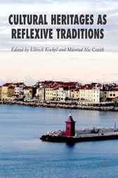 Cultural Heritages as Reflexive Traditions by Ullrich Kockel