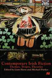 Contemporary Irish Fiction by Liam Harte