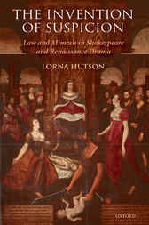 The Invention of Suspicion by Lorna Hutson