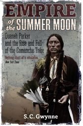 Empire of the Summer Moon by S.C. Gwynne