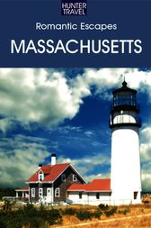 Romantic Escapes in Massachusetts by Robert Foulke