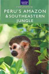 Peru's Amazon & Southeastern Jungle by Nicholas Gill