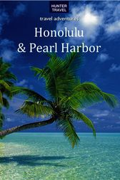 Honolulu & Pearl Harbor Travel Adventures