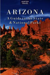 Arizona: A Guide to the State & National Parks