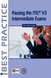 Passing the ITIL® V3 Intermediate Exams - The Study Guide by Pierre Bernard