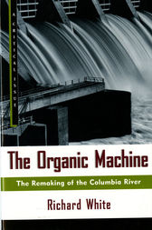 The Organic Machine by Richard White