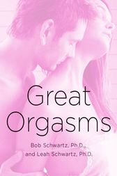 Great Orgasms by Bob Schwartz