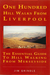 One Hundred Hill Walks from Liverpool by Jim Grindle