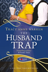 The Husband Trap: A Rouge Regency Romance by Tracy Anne Warren