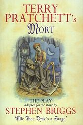 Mort - Playtext by Stephen Briggs