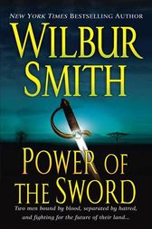 Power of the Sword by Wilbur Smith
