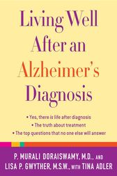 Living Well After an Alzheimer's Diagnosis by P. Murali Doraiswamy