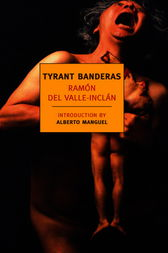 Tyrant Banderas by Ramon Del Valle-Inclan