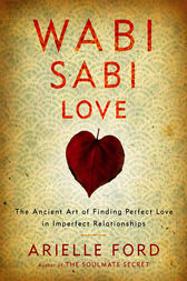 Wabi Sabi Love by Arielle Ford