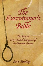 The Executioners Bible by Steven Fielding