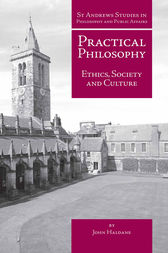 Practical Philosophy by John Haldane