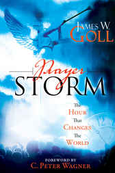 Prayer Storm by James W. Goll
