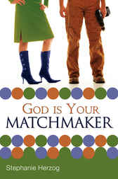 God is Your Matchmaker by Stephanie Herzog