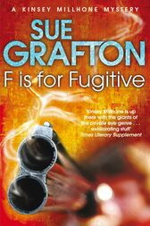 F is for Fugitive: A Kinsey Millhone Novel 6 by Sue Grafton