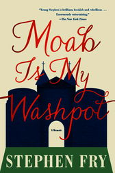 Moab Is My Washpot by Stephen Fry