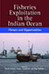 Fisheries Exploitation in the Indian Ocean by Dennis Rumley