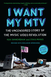 I Want My MTV by Rob Tannenbaum