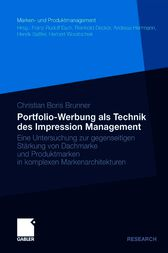 Portfolio-Werbung als Technik des Impression Management by Christian Boris Brunner