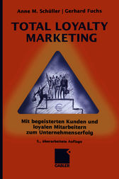 Total Loyalty Marketing by Anne M. Schüller