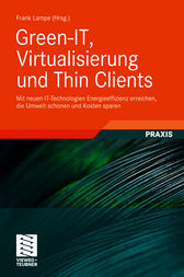 Green-IT, Virtualisierung und Thin Clients by Springer Fachmedien