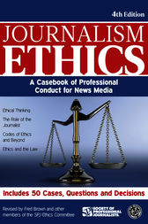 Journalism Ethics by Fred Brown