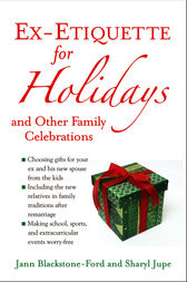 Ex-Etiquette for Holidays and Other Family Celebrations by Jann Blackstone-Ford