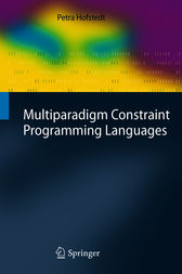 Multiparadigm Constraint Programming Languages by Petra Hofstedt