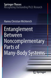 Entanglement Between Noncomplementary Parts of Many-Body Systems by Hannu Christian Wichterich