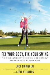 Fix Your Body, Fix Your Swing by Joey Diovisalvi
