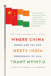 Where China Meets India by Thant Myint-U