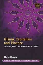 Islamic Capitalism and Finance by Murat Cizakca