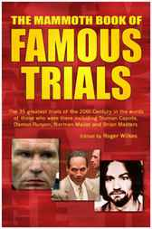 The Mammoth Book of Famous Trials by Roger Wilkes