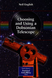 Choosing and Using a Dobsonian Telescope by Neil English