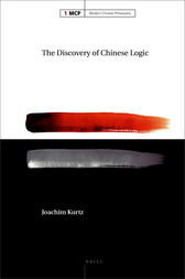 The Discovery of Chinese Logic by Joachim Kurtz