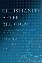 Christianity After Religion by Diana Butler Bass
