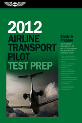 Airline Transport Pilot Test Prep 2012 by ASA Test Prep Board