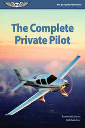 The Complete Private Pilot by Bob Gardner